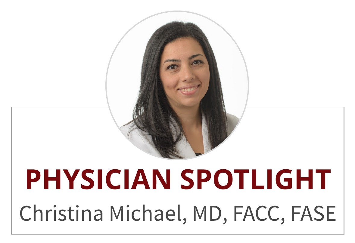 Physician Spotlight:  Christina Michael, MD, FACC, FASE