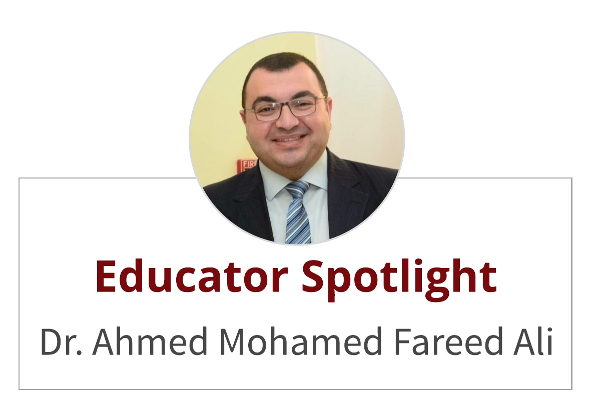 Educator Spotlight:  Dr. Ahmed Mohamed Fareed Ali