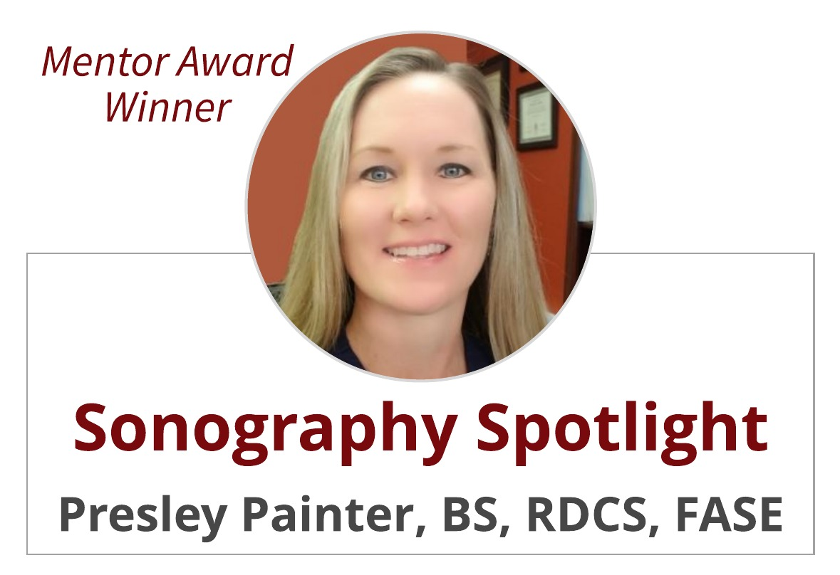 Sonographer Spotlight:  Presley Painter, BS, RDCS, RVT